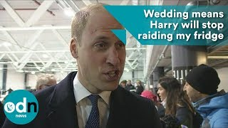 Prince William: Wedding means Harry will stop raiding my fridge!