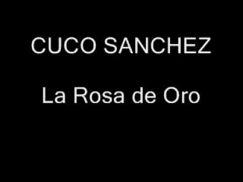 CUCO SANCHEZ - LA ROSA DE ORO