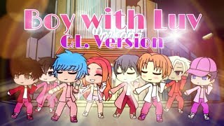 BOY WITH LUV || BTS feat. Halsey || Gacha Life Version || GLMV