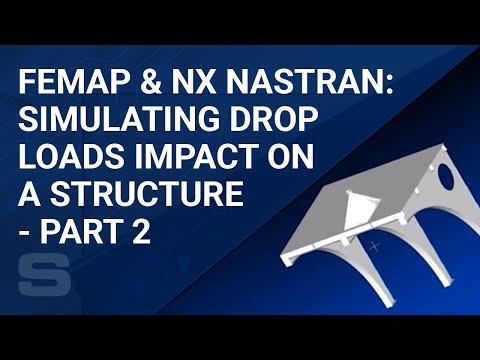 Simulating Drop Loads Impact on a Structure with FEMAP and NX NASTRAN - Part 2