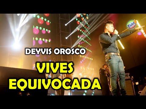 VIVES EQUIVOCADA Deyvis Orosco y su Grupo Nectar Internacional Concierto 2015 HD