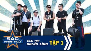Sao nhập ngũ 2019 - Tập 1 | Jun Phạm, B Trần, Anh Đức, Huy Khánh, La Thành, Minh Châu nhập ngũ