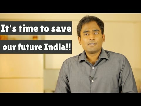 It's time to save our future India!!