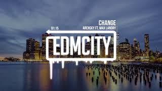 Arensky ft. Max Landry - Change