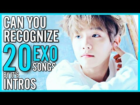 CAN YOU RECOGNIZE 20 EXO SONGS BY INTROS