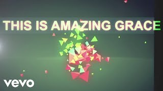 'This Is Amazing Grace' (Official Lyric Video) | Phil Wickham