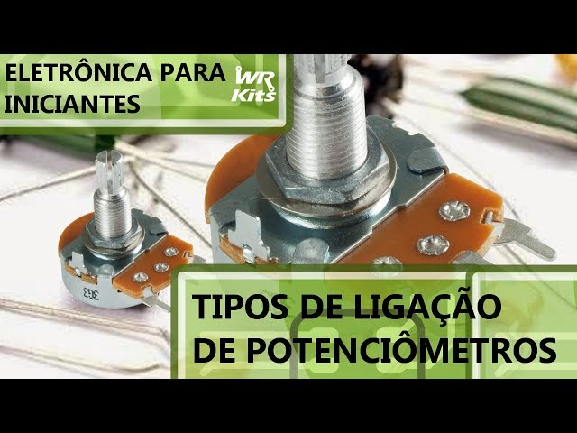 TIPOS DE LIGAÇÕES PARA POTENCIÔMETROS | Eletrônica para Iniciantes #115