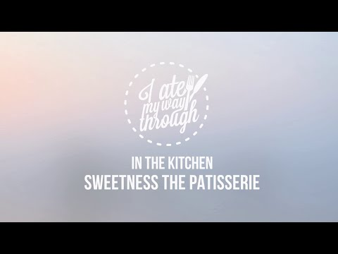 In the Kitchen: Sweetness the Patisserie