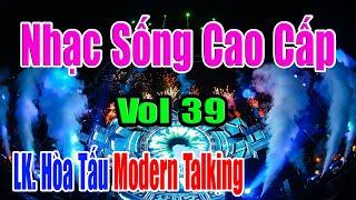 Test Dàn Âm Thanh (Vol 39) - LK Hòa Tấu Modern Talking - Nhạc Sống Cao Cấp