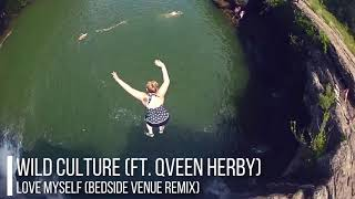 Wild Culture (ft. Qveen Herby) - Love Myself (Bedside Venue Remix)