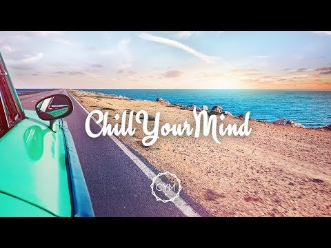 Summer Chill Mix 2017 'Endless Memories'
