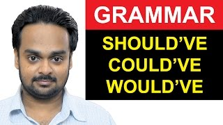 SHOULD HAVE, COULD HAVE, WOULD HAVE - English Grammar - How to Use Should've, Could've and Would've