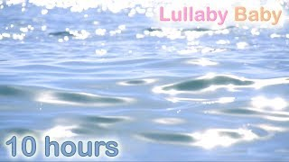 ✰ 10 HOURS ✰ Baby Sleep Music and Ocean Sounds ♫ Relaxing Music for Baby Sleep ✰ Water Meditation