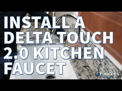 How to install a Delta Kichen Faucet with Touch 2.0 Technology - eFaucets.com
