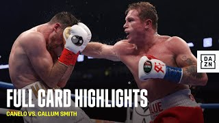 FULL CARD HIGHLIGHTS | Canelo Alvarez vs. Callum Smith