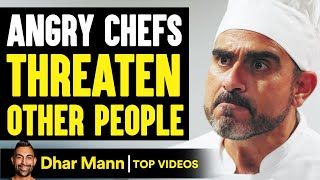 Angry Chefs THREATEN People, What Happens Next WILL SHOCK YOU! | Dhar Mann