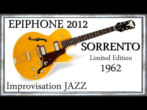 SORRENTO 1962 EPIPHONE by GIBSON Limited Edition 2012 Impro Jazz A foggy day Jean Luc LACHENAUD