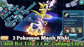 Top 3 Pokemon Mạnh Nhất Vượt Hang Ultra Siêu Tốc Ultra Sun and Ultra Moon vs Hoopa Unbound