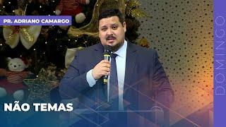 10/01/21 - NÃO TEMAS | Pr. Adriano Camargo