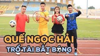 Thử Thách Bóng Đá : Quế Ngọc Hải trổ tài bắt Penalty đỉnh như Bùi Tiến Dũng U23 Việt Nam