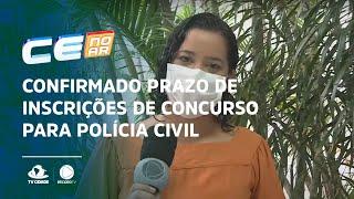 Confirmado prazo de inscrições de concurso para Polícia Civil