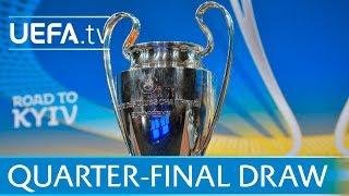 UEFA Champions League full quarter-final draw