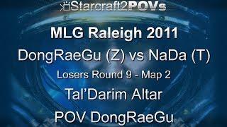 SC2 WoL - MLG Raleigh 2011 - DongRaeGu vs NaDa - LR9 - Map 2 - Tal'Darim Altar - DongRaeGu