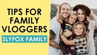 Tips for Family Vloggers and Vlogging Privacy for Kids — Slyfox Family Interview