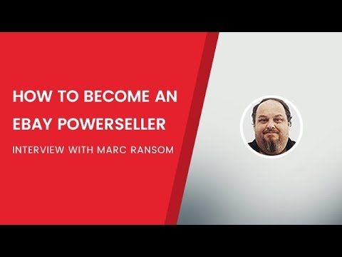 How to Become an eBay PowerSeller - Interview with Marc Ransom