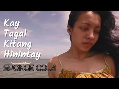 Sponge Cola - Kay Tagal Kitang Hinintay (OFFICIAL, HD + LYRICS)