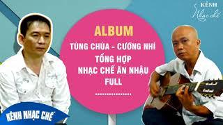 Tùng Chùa - Cường Nhí | Tổng Hợp Nhạc Chế Ăn Nhậu Việt Nam ☑️