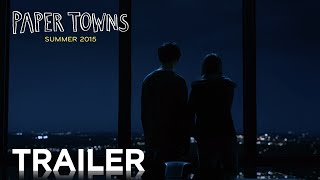 Paper Towns | Official Trailer 2 [HD] | 20th Century FOX HD