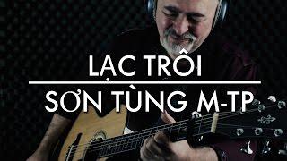 LẠC TRÔI | SƠN TÙNG M-TP | Igor Presnyakov | Fingerstyle Guitar Cover