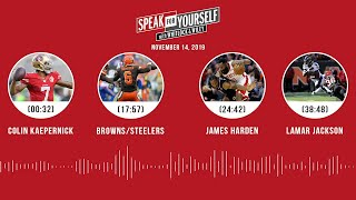 Colin Kaepernick, Browns/Steelers, James Harden, Lamar Jackson | SPEAK FOR YOURSELF Audio Podcast