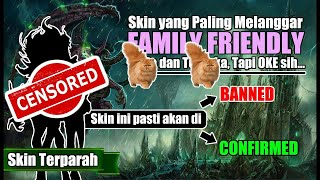 SKIN BARU YANG TERANCAM FAMILY FRIENDLY !! AUTO BANNED? ❌ / AUTO RELEASED? ✅