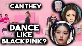 Can Other Kpop Idols Dance Like Blackpink? | Other Kpop Idols Dance to BP