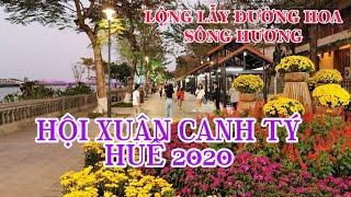 Hội xuân Huế Canh Tý 2020   ẤN TƯỢNG  - LỘNG LẪY đường hoa bên sông Hương    Lequang Channel