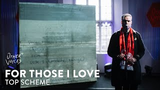 For Those I Love | Top Scheme | Other Voices Series 19