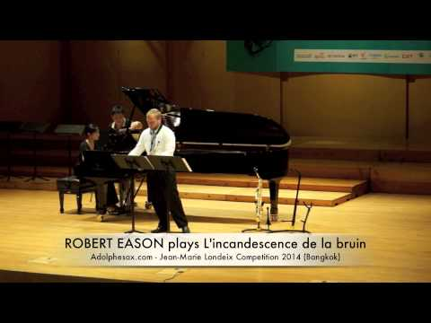 ROBERT EASON plays L'incandescence de la bruin by Bruno Mantovani
