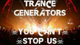 Trance Generators - You Can't Stop Us