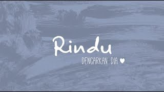 Dengarkan Dia - Rindu (Official Lyric Video)