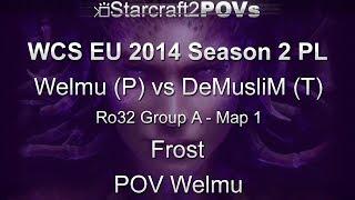 SC2 HotS - WCS EU 2014 S2 PL - Welmu vs DeMusliM - Ro32 Group A - Map 1 - Frost - Welmu