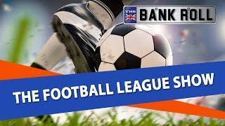 The Football League Show    BMOC & Flash Break Down The Lower English Divisions   The Bankroll Betti