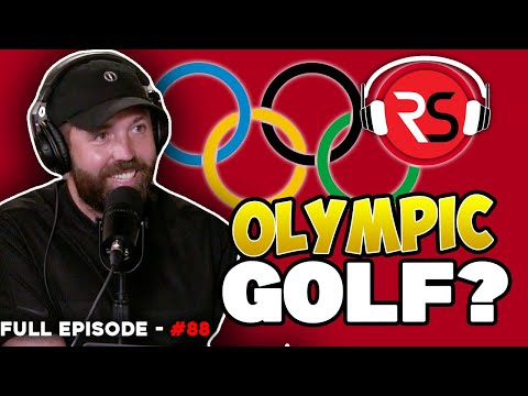 EP88 - Should golf be in the Olympics? Tour pros HUGE advantage, Rick is a LUCKY CHARM!