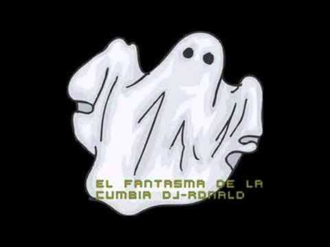 EL FANTASMA DE LA CUMBIA DJ RONALD