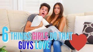 6 Things Girls Do That Guys Love   Brent Rivera