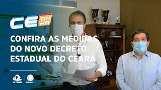 Confira as medidas do novo decreto Estadual do Ceará apresentado por Camilo Santana