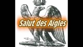 SALUT DES AIGLES - EAGLES SALUTE - French Military March of the 1st Empire