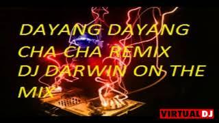 DAYANG DAYANG CHA CHA REMIX DJ DARWIN