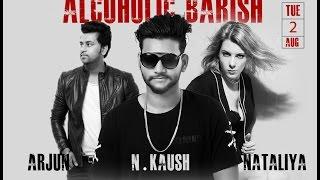 Alcoholic Barish – N Kaush